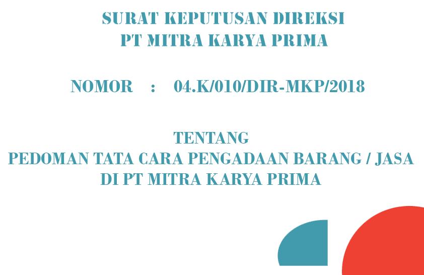 Download SK DIREKSI TENTANG PEDOMAN PENGADAAN BARANG / JASA PT MKP